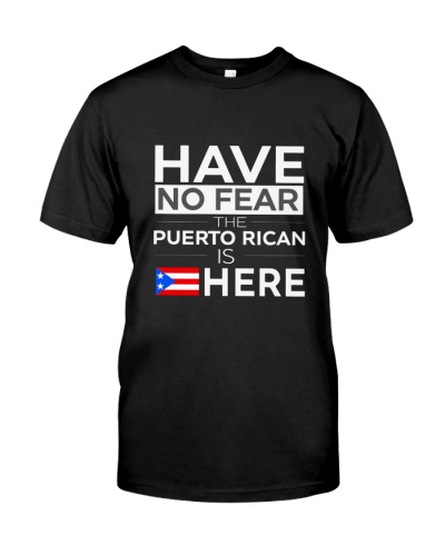 Have No Fear Puerto Rican T Shirt