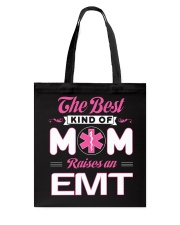 The Best Kind Of Mom Raises An EMT Tote Bag thumbnail