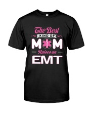 The Best Kind Of Mom Raises An EMT Classic T-Shirt thumbnail