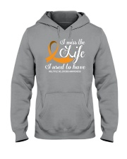 MS I Miss The Life I Used To Have Hooded Sweatshirt front