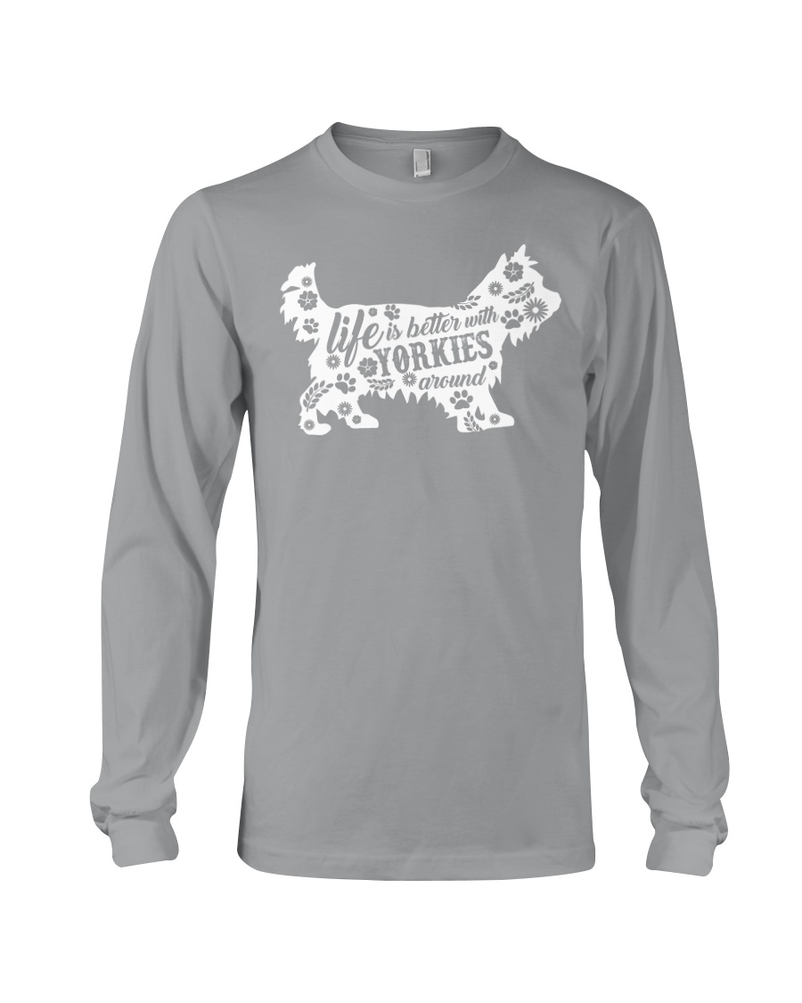 Life Is Better With Yorkies Long Sleeve Tee