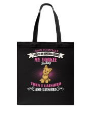 Yorkie  I Laughted Tote Bag thumbnail