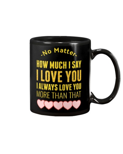 No Matter How Much I Say I Love U - Gift For Wife