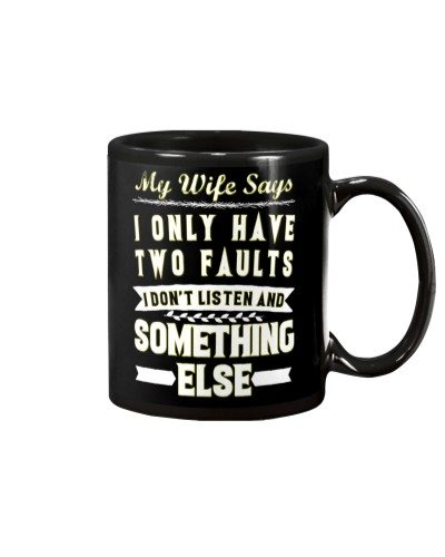 My Wife Says I Only Have 2 Faults - Gift For Wife