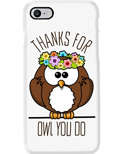 Thank For Owl You Do - Owl iPhone Case