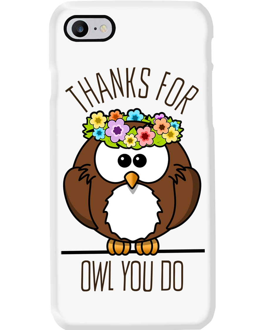 Thank For Owl You Do - Owl iPhone Case Phone Case