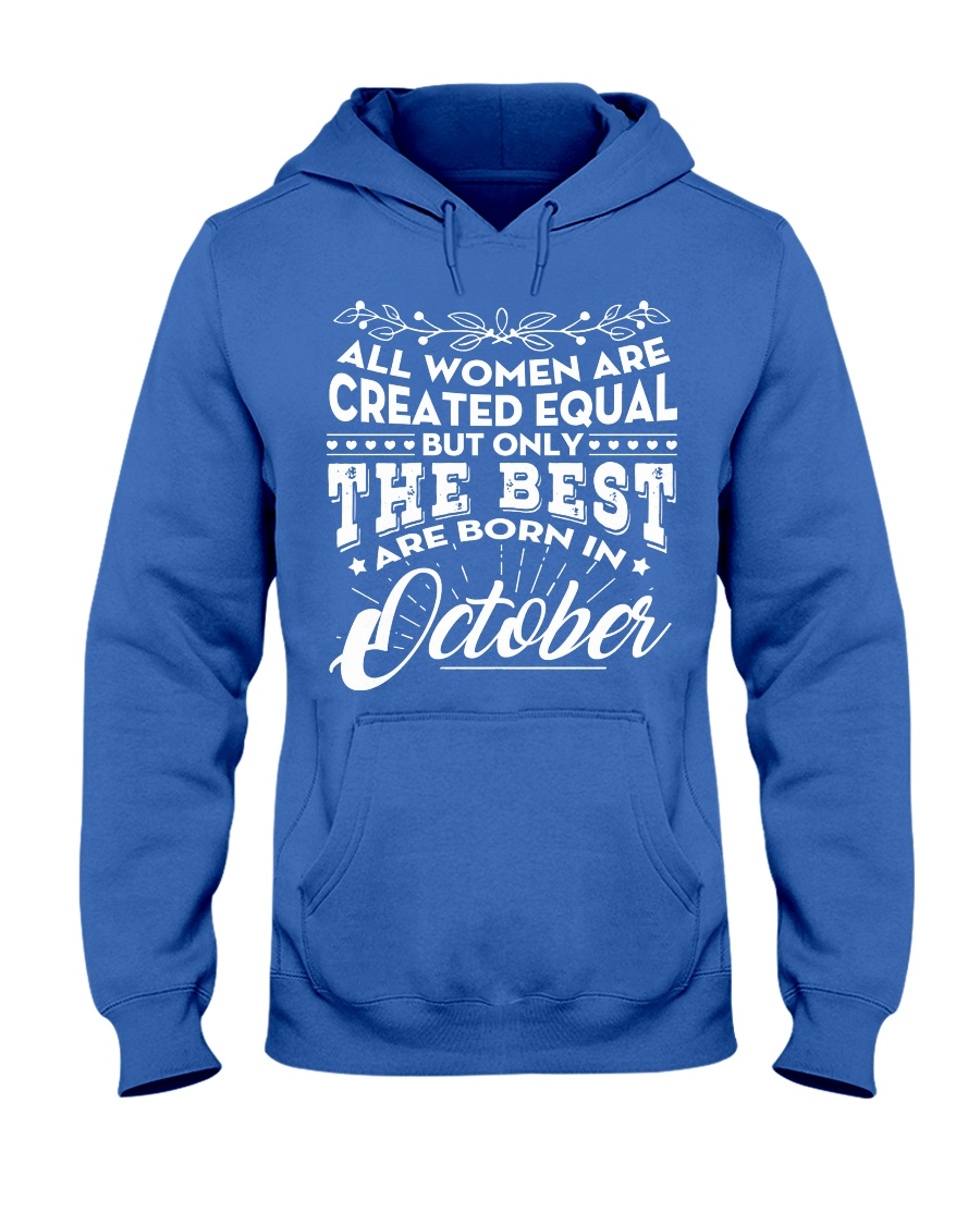 ONLY THE BEST ARE BORN IN OCTOBER Hooded Sweatshirt