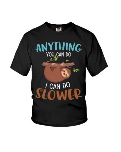 Anything You Can Do I Can Do Slower Sloth