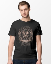 THE BEST WOMEN ARE BORN IN JUNE Classic T-Shirt lifestyle-mens-crewneck-front-15