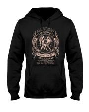THE BEST WOMEN ARE BORN IN JUNE Hooded Sweatshirt thumbnail
