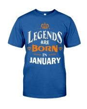 LEGENDS ARE BORN IN JANUARY Classic T-Shirt front