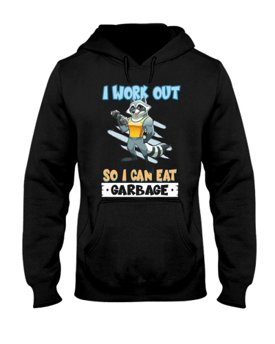 I Work Out So I Can Eat Garbage Funny Racoon