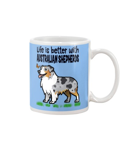 LIFE IS BETTER WITH AUSTRALIAN SHERPHERS