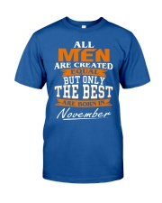 ONLY THE BEST ARE BORN IN NOVEMBER Classic T-Shirt front