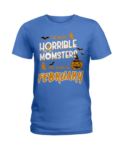 THE MOST HORRIBLE MOMSTERS ARE BORN IN FEBRUARY