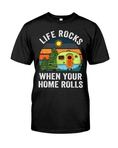 Life R0cks When Your Home Rolls Funny Camping
