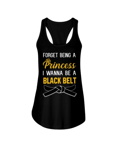 Forget Princess I Wanna Be a Black Belt