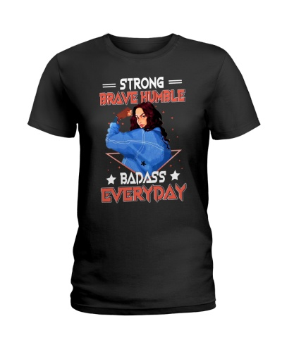 Strong Brave Humble Badass Everyday