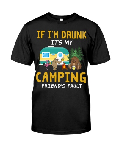 If I'm Drunk It's My Camping Friends Fault