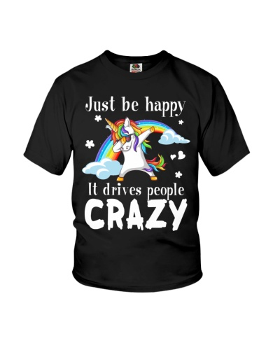 Just Be Happy It Drives People Crazy Gift
