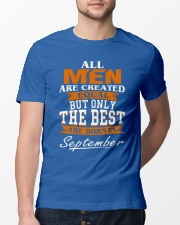 ONLY THE BEST ARE BORN IN SEPTEMBER Classic T-Shirt lifestyle-mens-crewneck-front-13