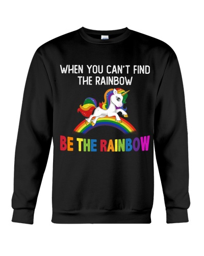 When You Can't Find The Rainbow Be The Rainbow
