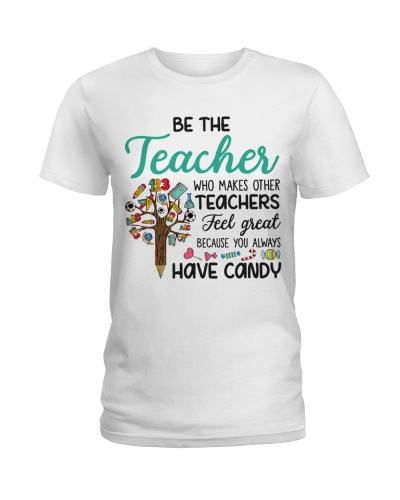 Be The Teacher Because You Always Have Candy