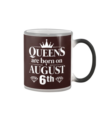 Funny Queens Are Born On August 6th Birthday Gift