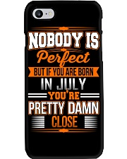 YOU ARE BORN IN JULY YOU ARE PRETTY DAMN CLOSE Phone Case thumbnail