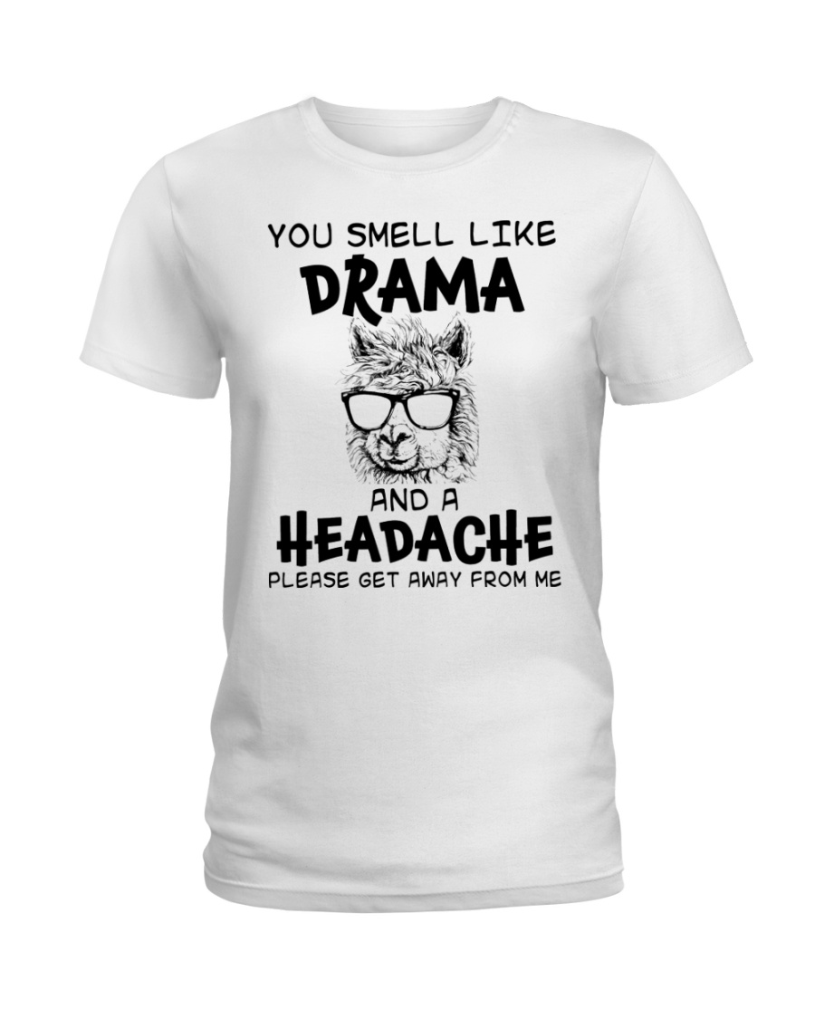 You Smell Like A Drama And A Headache Funny Llama Ladies T-Shirt