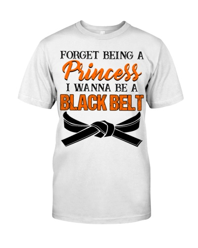 Forget Princess I Wanna Be A Black Belt Funny