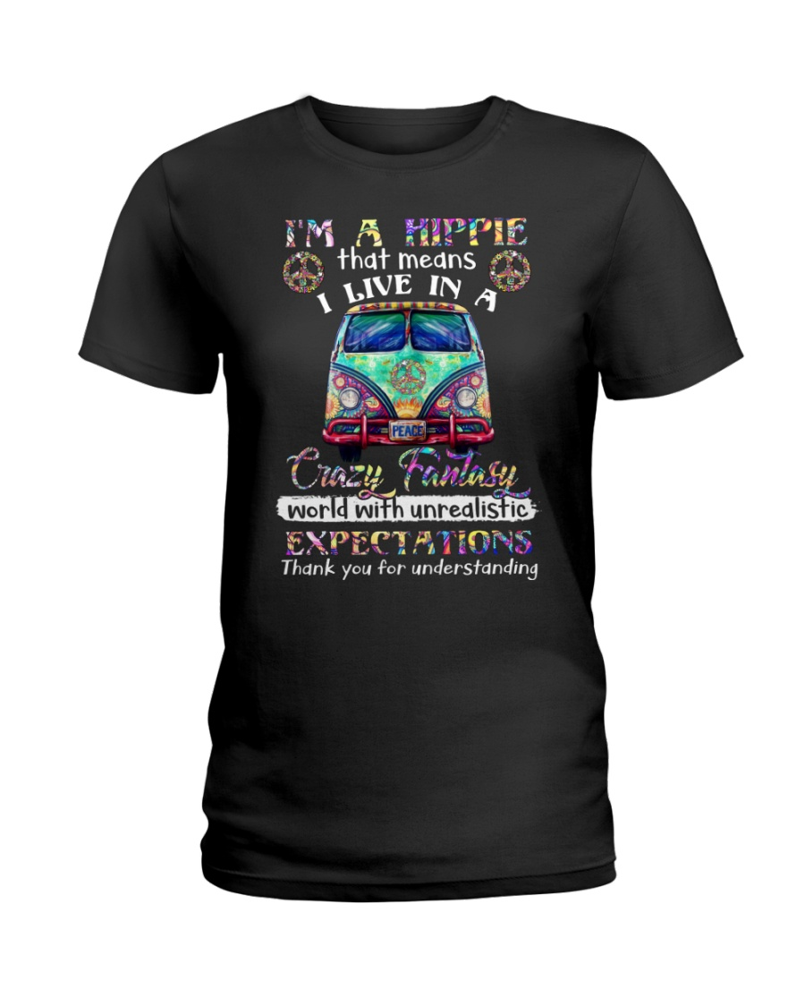 I'm A Hippie That Means I Live In A Crazy Fantasy Ladies T-Shirt