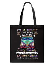 I'm A Hippie That Means I Live In A Crazy Fantasy Tote Bag thumbnail
