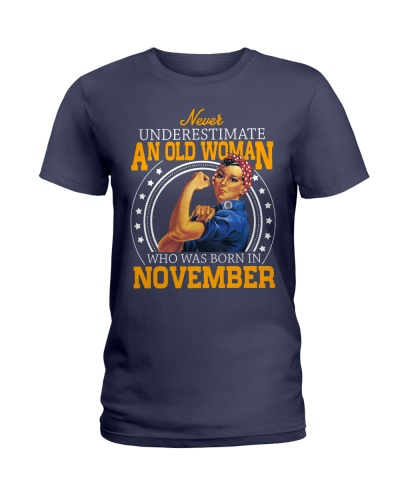 NERVER UNDERESTIMATE AN OLD WOMAN BORN IN NOVEMBER