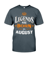 LEGENDS ARE BORN IN AUGUST Classic T-Shirt front