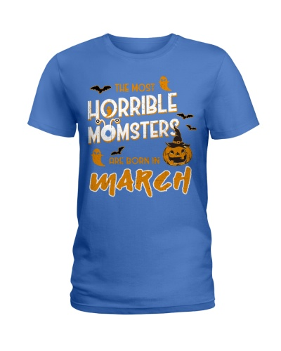 THE MOST HORRIBLE MOMSTERS ARE BORN IN MARCH