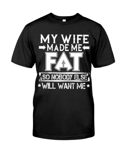My Wife Made Me Fat So Nobody Else Want Me