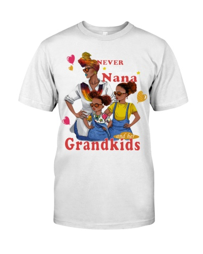 NEVER STAND BETWEEN A NANA AND HER GRANDKIDS