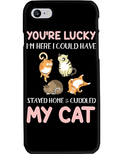 You're Lucky I'm Here For Cat Lovers