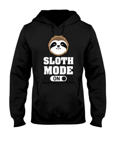 Sloth Mode On Funny Sloth Men Women