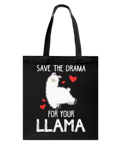Save The Drama For Your Llama Funny