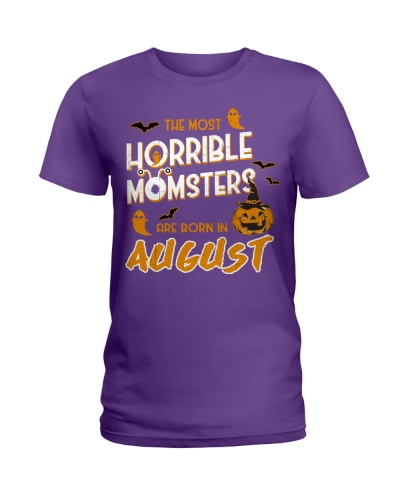 THE MOST HORRIBLE MOMSTERS ARE BORN IN AUGUST