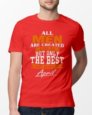 ONLY THE BEST ARE BORN IN APRIL Classic T-Shirt lifestyle-mens-crewneck-front-13