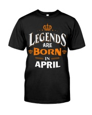 LEGENDS ARE BORN IN APRIL Classic T-Shirt front