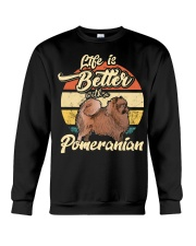 LIFE IS BETTER WITH A POMERANIAN Crewneck Sweatshirt front