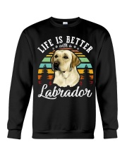 LIFE IS BETTER WITH A LABRADOR Crewneck Sweatshirt front