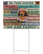 Dachshund - In this house yard sign 24x18 Yard Sign front