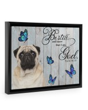 PUG CANVAS - BE STILL AND KNOW THAT I AM GOD 14x11 Black Floating Framed Canvas Prints front