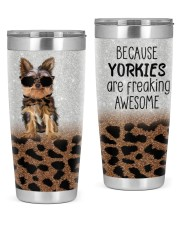 BECAUSE YORKIES ARE AWESOME 20oz Tumbler front