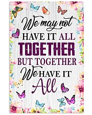 BUT TOGETHER WE HAVE IT ALL 11x17 Poster front